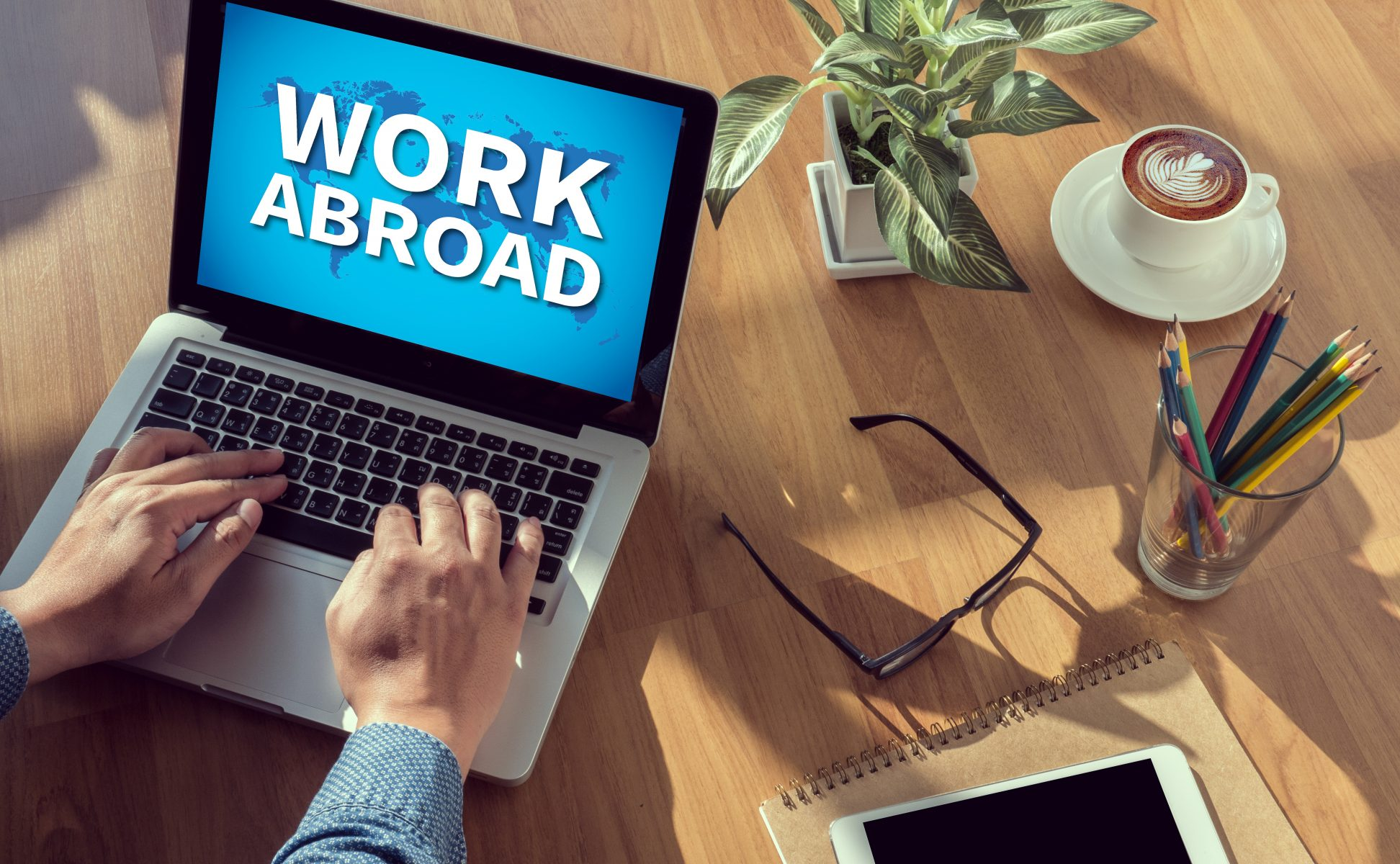 Find out the Benefits of Working Abroad
